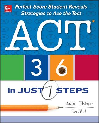 Act 36 in Just 7 Steps By Filsinger, Maria/ Patel, Shaan