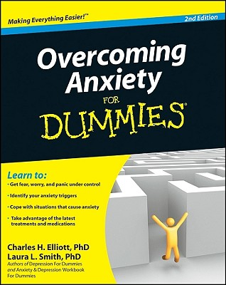 Overcoming Anxiety for Dummies By Elliott, Charles H./ Smith, Laura L., Ph.D.