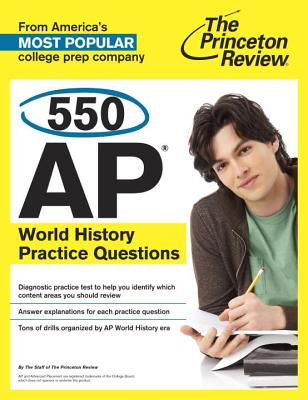Princeton Review 550 AP World History Practice Questions By Princeton Review (COR)